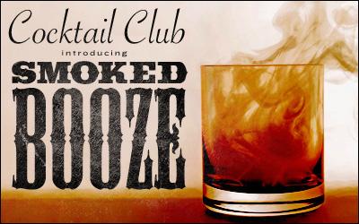 Smoked Booze